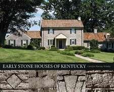 Early Stone Houses of Kentucky
