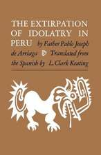 The Extirpation of Idolatry in Peru