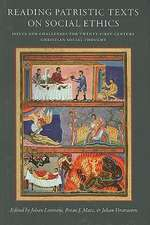 Reading Patristic Texts on Social Ethics:  Issues and Challenges for Twenty-First-Century Christian Social Thought