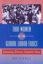 Thai Women in the Global Labor Force: Consuming Desires, Contested Selves