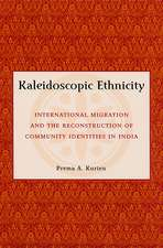 Kaleidoscopic Ethnicity: International Migration and the Reconstruction of Community Identities in India