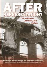 After Representation?:  The Holocaust, Literature, and Culture