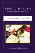 Public Health: The Development of a Discipline, Twentieth-Century Challenges