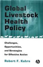 Global Livestock Health Policy: Challenges, Opportunties and Strategies for Effective Action
