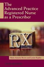 The Advanced Practice Registered Nurse as a Prescriber