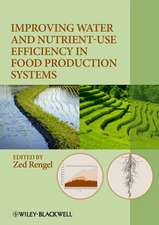 Improving Water and Nutrient–Use Efficiency in Food Production Systems