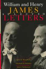 William and Henry James: Selected Letters, Ignas K Skrupskelis and Elizabeth M Berkeley Eds.Introduction by John J McDermott