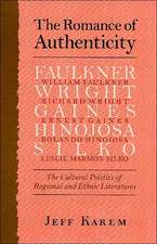 The Romance of Authenticity:  The Cultural Politics of Regional and Ethnic Literatures the Cultural Politics of Regional and Ethnic Literatures