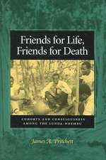 Friends for Life, Friends for Death:  Cohorts and Consciousness Among the Lunda-Ndembu