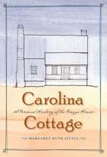 Carolina Cottage:  A Personal History of the Piazza House