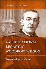 The Educational Legacy of Woodrow Wilson:  From College to Nation