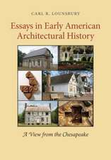 Essays in Early American Architectural History:  A View from the Chesapeake
