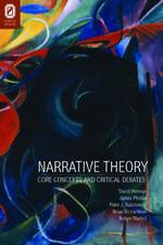 Narrative Theory: Core Concepts and Critical Debates