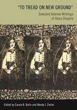 """To Tread on New Ground"":  Selected Hebrew Writings of Hava Shapiro"