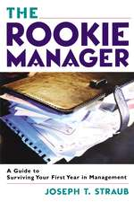 The Rookie Manager: A Guide to Surviving Your First Year in Management
