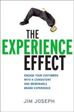 The Experience Effect: Engage Your Customers with a Consistent and Memorable Brand Experience