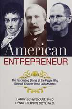 American Entrepreneur: The Fascinating Stories of the People Who Defined Business in the United States