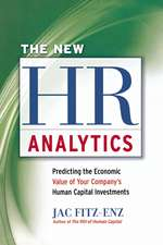 The New HR Analytics: Predicting the Economic Value of Your Company's Human Capital Investments