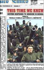 This Time We Knew:  Western Responses to Genocide in Bosnia