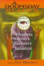A Doomsday Reader:  Prophets, Predictors and Hucksters of Salvation