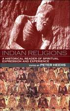 Indian Religions:  A Historical Reader of Spiritual Expression and Experience