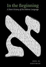 In the Beginning:  A Short History of the Hebrew Language