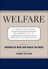 Welfare:  A Documentary History of U.S. Policy and Politics