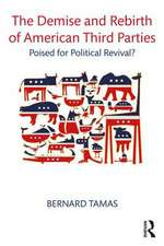 Demise and Rebirth of American Third Parties
