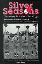 Silver Seasons:  The Story of the Rochester Red Wings