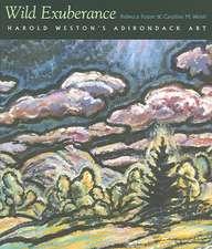 Wild Exuberance:  Harold Weston's Adirondack Art