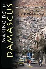 Making Do in Damascus:  Navigating a Generation of Change in Family and Work