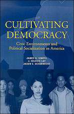 Cultivating Democracy: Civic Environments and Political Socialization in America