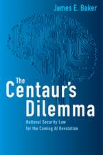 The Centaur's Dilemma: Us National Security Law for the Coming AI Revolution