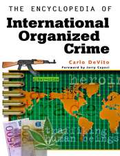 The Encyclopedia of International Organized Crime
