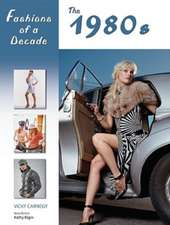 Fashions of a Decade:  The 1980s