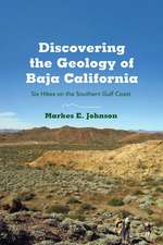 Discovering the Geology of Baja California: Six Hikes on the Southern Gulf Coast