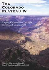 The Colorado Plateau IV: Shaping Conservation Through Science and Management