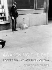 Awakening the Eye: Robert Frank's American Cinema