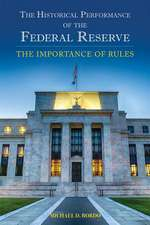 The Historical Performance of the Federal Reserve: The Importance of Rules