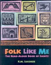 Folk Like Me:  The Read Aloud Book of Saints