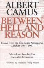 Between Hell and Reason:  Essays from the Resistance Newspaper Combat, 1944 1947