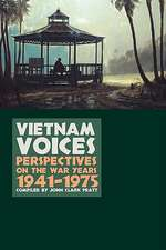 Vietnam Voices:  Perspectives on the War Years, 1941-1975