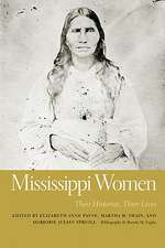 Mississippi Women, Volume 2:  Their Histories, Their Lives