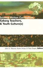 Science Fiction Curriculum, Cyborg Teachers, & Youth Culture(s):  The Practical Knowledge of God