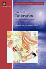 Faith in Conservation:  New Approaches to Religions and the Envi