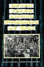 Seven Years Among Prisoners Of War