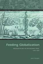 Feeding Globalization: Madagascar and the Provisioning Trade, 1600–1800