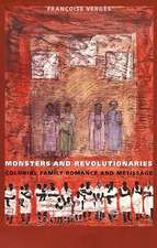 Monsters and Revolutionaries:  Colonial Family Romance and Metissage
