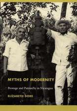 Myths of Modernity:  Peonage and Patriarchy in Nicaragua