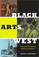 Black Arts West:  Culture and Struggle in Postwar Los Angeles